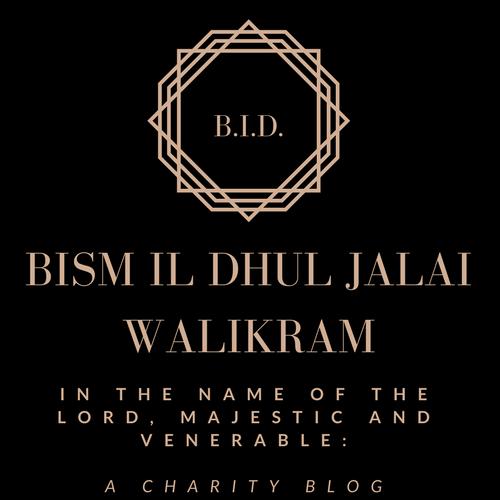 Bism Il Dhul Jalali WalIkram (B.I.D.)